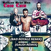 Play & Download Chin Chin (Remixes) by Balkan Beat Box | Napster
