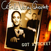 Play & Download Got a Ticket by Cécile Verny Quartet | Napster