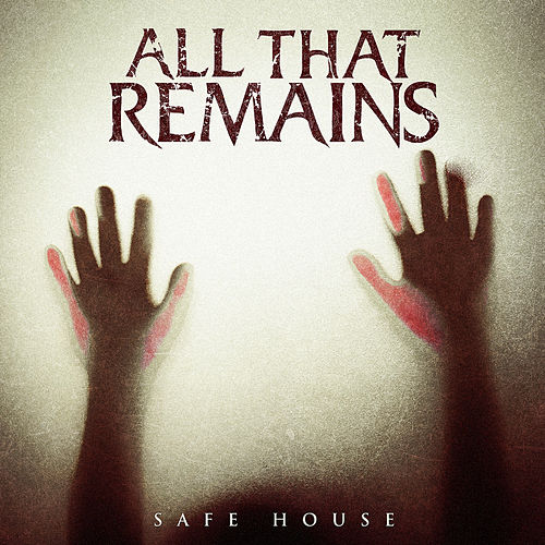 Play & Download Safe House by All That Remains | Napster