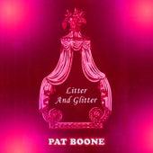 Litter And Glitter von Pat Boone