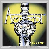 Play & Download I'm a Rebel (Platinum Edition) by Accept | Napster