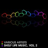 Shelf Life Music, Vol. 2 by Various Artists