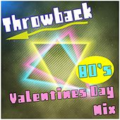 80's Valentine's Day Mix Throwback by Various Artists