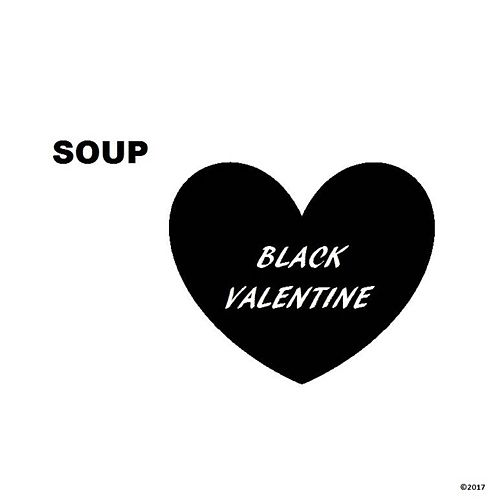 Play & Download Black Valentine by Soup | Napster