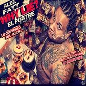 Why Lie? El Postre by Alex Fatt