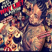 Play & Download Why Lie? El Postre by Alex Fatt | Napster