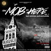 Play & Download The Mob Is Here Vol 1. 'Lost Remixes & Exclusives' by Various Artists | Napster