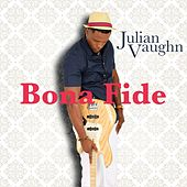 Play & Download Bona Fide by Julian Vaughn | Napster