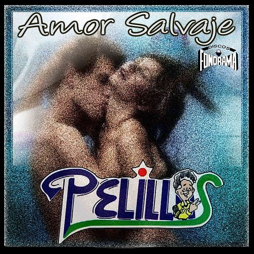 Play & Download Amor Salvaje by Banda Pelillos | Napster