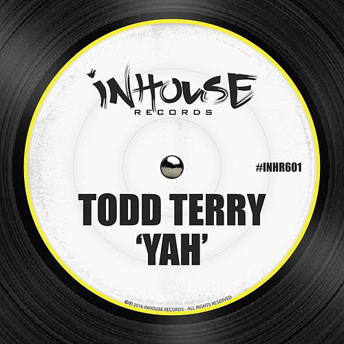 Play & Download Yah by Todd Terry | Napster