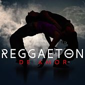 Reggaeton de Amor by Various Artists