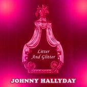 Litter And Glitter de Johnny Hallyday