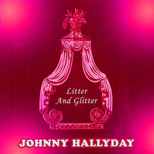 Litter And Glitter de Johnny Hallyday