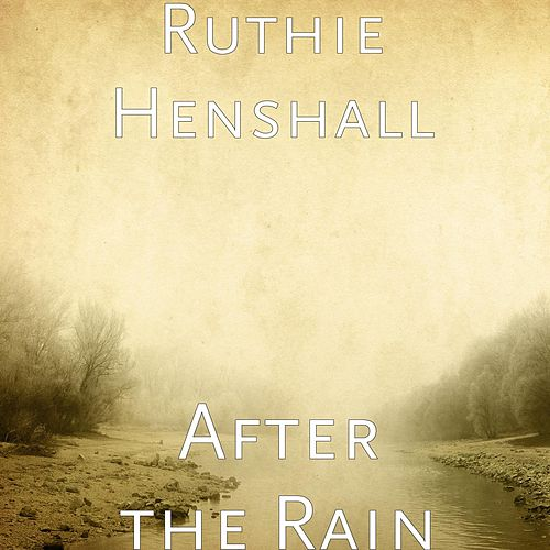 Play & Download After the Rain by Ruthie Henshall | Napster