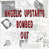 Bombed Out by Angelic Upstarts
