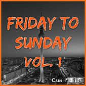 Play & Download Friday to Sunday, Vol. 1 by Various Artists | Napster