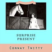Surprise Present von Conway Twitty