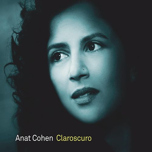 Play & Download Claroscuro by Anat Cohen | Napster
