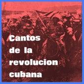 Cantos de la Revolución Cubana by Various Artists