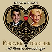 Dean & Dinah (Forever Together) 30 Classic Love Songs von Various Artists