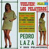 Play & Download Vuelven los Pelayeros by Pedro Laza Y Sus Pelayeros | Napster