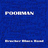 Play & Download Poorman by Brucherbluesband | Napster