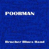 Poorman by Brucherbluesband