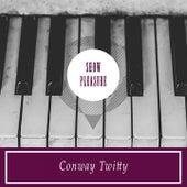 Show Pleasure de Conway Twitty