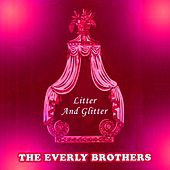 Litter And Glitter von The Everly Brothers