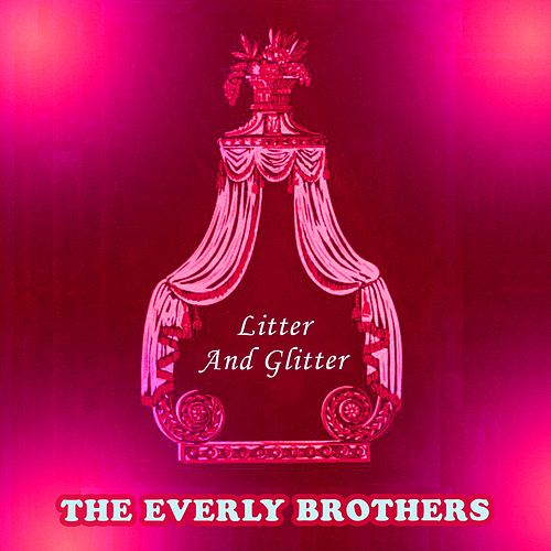 Litter And Glitter by The Everly Brothers