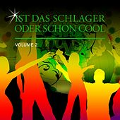 Play & Download Ist Das Schlager Oder Schon Cool, Vol. 2 by Various Artists | Napster