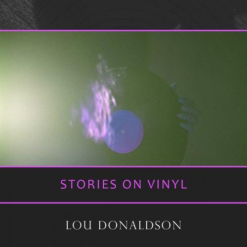 Stories On Vinyl by Lou Donaldson
