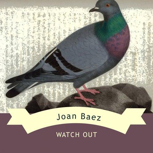 Watch Out von Joan Baez