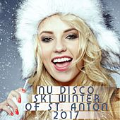 Nu Disco Ski Winter of St. Anton 2017 by Various Artists