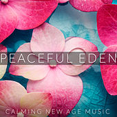 Peaceful Eden: Calming New Age Music by Various Artists