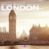 Play & Download Metropolitan Lounge Selection: London by Various Artists | Napster