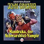 Play & Download Folge 113: Mandraka, der Schwarzblut-Vampir by John Sinclair | Napster