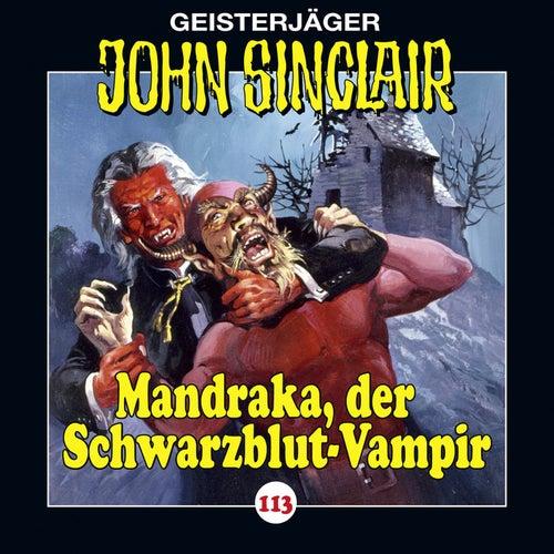 Folge 113: Mandraka, der Schwarzblut-Vampir von John Sinclair