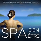 Play & Download Spa Bien-Être: Musique Instrumentale de Relaxation Indienne by Various Artists | Napster