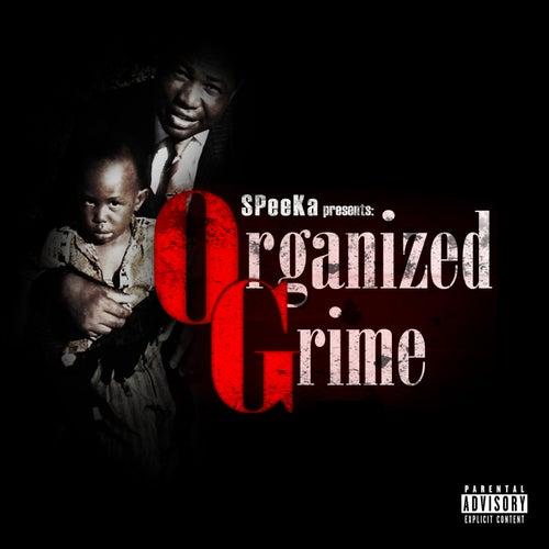 Organized Grime by Speeka
