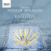 Joby Talbot: Path of Miracles / Owain Park: Footsteps by Tenebrae