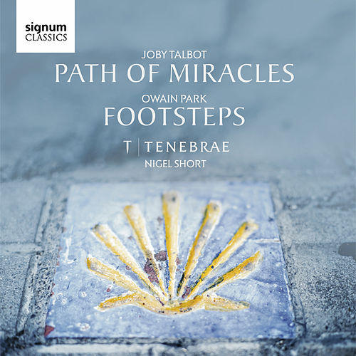 Play & Download Joby Talbot: Path of Miracles / Owain Park: Footsteps by Tenebrae | Napster