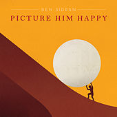 Picture Him Happy von Ben Sidran