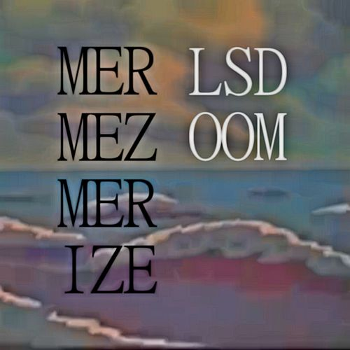 Play & Download Mermezmerize by Lsdoom | Napster