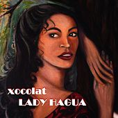 Play & Download Xocolat by Lady Hagua | Napster