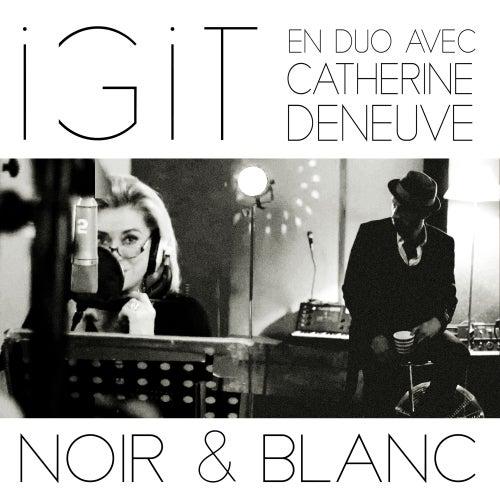 Noir et blanc (en duo avec Catherine Deneuve) de Igit