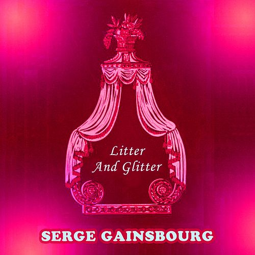 Litter And Glitter van Serge Gainsbourg