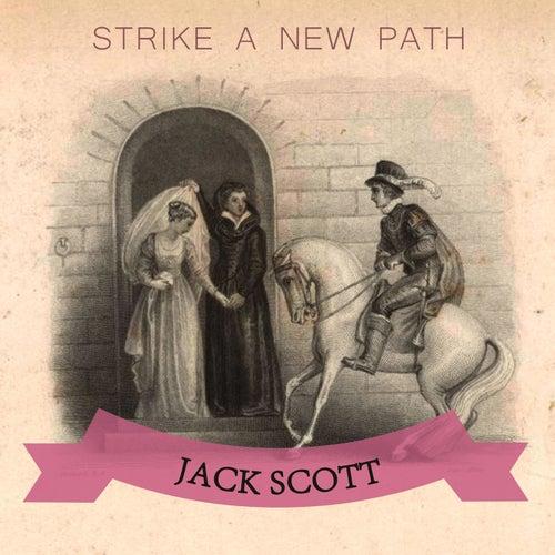 Strike A New Path de Jack Scott