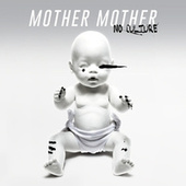No Culture (Deluxe) by Mother Mother