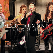 Play & Download A Kind Of Love by Marc Almond | Napster
